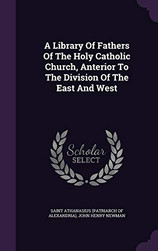 9781347987476: A Library Of Fathers Of The Holy Catholic Church, Anterior To The Division Of The East And West
