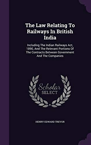 The Law Relating to Railways in British: Henry Edward Trevor