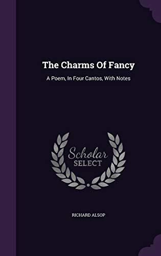 9781347992616: The Charms of Fancy: A Poem, in Four Cantos, with Notes