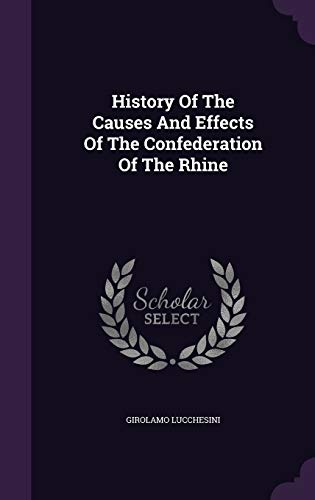 9781347995143: History Of The Causes And Effects Of The Confederation Of The Rhine