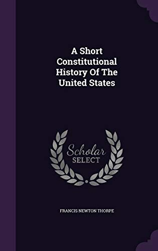 9781348003205: A Short Constitutional History Of The United States
