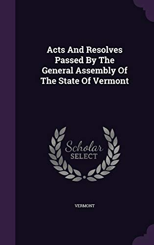 9781348006336: Acts And Resolves Passed By The General Assembly Of The State Of Vermont
