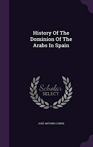 9781348011095: History Of The Dominion Of The Arabs In Spain