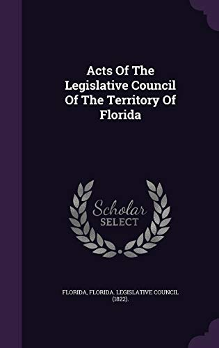 9781348014010: Acts Of The Legislative Council Of The Territory Of Florida