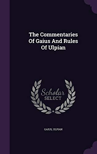 9781348022046: The Commentaries Of Gaius And Rules Of Ulpian