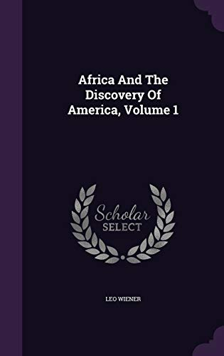 9781348025801: Africa and the Discovery of America, Volume 1