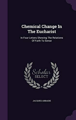9781348038702: Chemical Change In The Eucharist: In Four Letters Shewing The Relations Of Faith To Sense