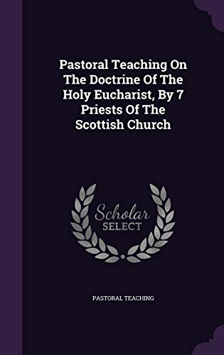 9781348039563: Pastoral Teaching On The Doctrine Of The Holy Eucharist, By 7 Priests Of The Scottish Church