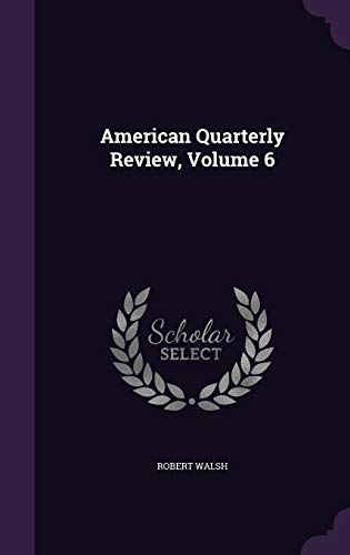 9781348047216: American Quarterly Review, Volume 6