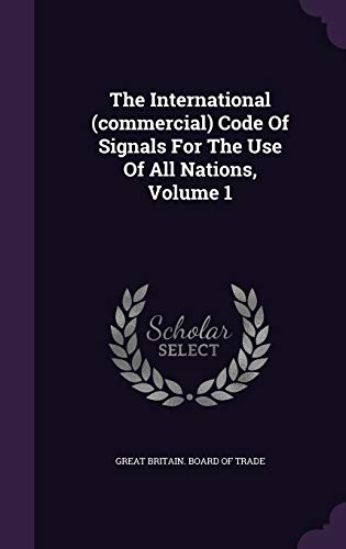 The International (Commercial) Code of Signals for