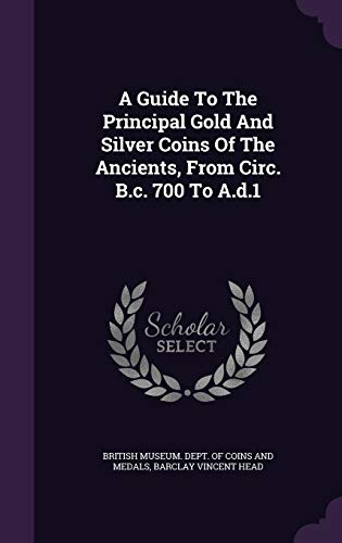 9781348048930: A Guide To The Principal Gold And Silver Coins Of The Ancients, From Circ. B.c. 700 To A.d.1