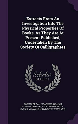 9781348049470: Extracts From An Investigation Into The Physical Properties Of Books, As They Are At Present Published, Undertaken By The Society Of Calligraphers