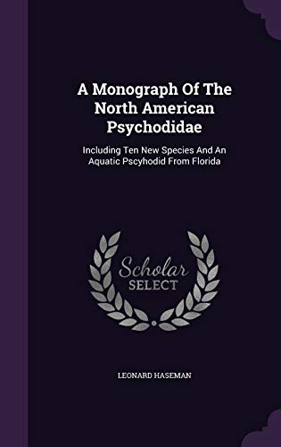 9781348068419: A Monograph Of The North American Psychodidae: Including Ten New Species And An Aquatic Pscyhodid From Florida