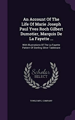 9781348088493: An Account Of The Life Of Marie Joseph Paul Yves Roch Gilbert Dumotier, Marquis De La Fayette ...: With Illustrations Of The La Fayette Pattern Of Sterling Silver Tableware