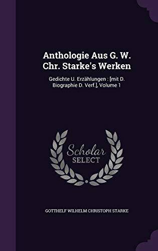 9781348092322: Anthologie Aus G. W. Chr. Starke's Werken: Gedichte U. Erzählungen : [mit D. Biographie D. Verf.], Volume 1