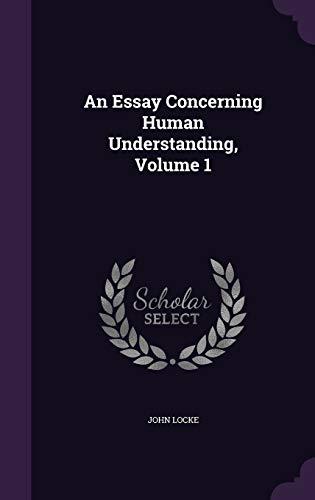 9781348097297: An Essay Concerning Human Understanding, Volume 1