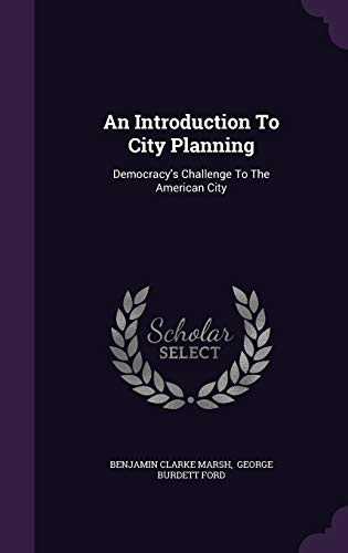 9781348106067: An Introduction To City Planning: Democracy's Challenge To The American City