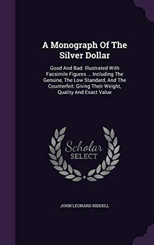 A Monograph Of The Silver Dollar: Good: Riddell, John Leonard