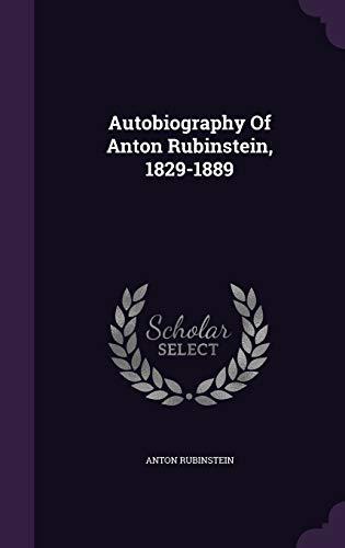 9781348115687: Autobiography Of Anton Rubinstein, 1829-1889