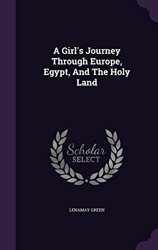 9781348123415: A Girl's Journey Through Europe, Egypt, And The Holy Land