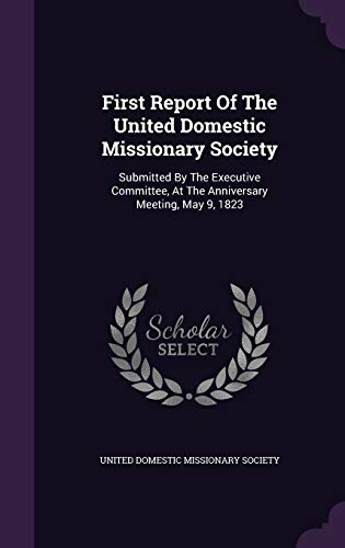 First Report of the United Domestic Missionary