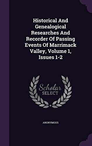 9781348136279: Historical And Genealogical Researches And Recorder Of Passing Events Of Marrimack Valley, Volume 1, Issues 1-2