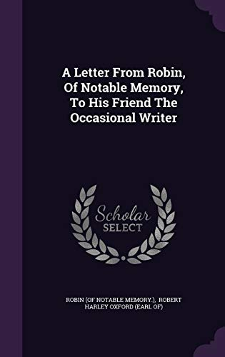 9781348139102: A Letter From Robin, Of Notable Memory, To His Friend The Occasional Writer