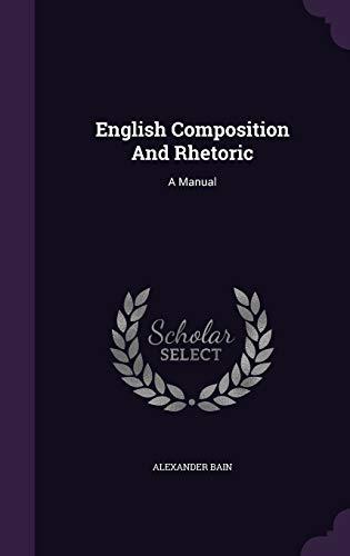 9781348148814: English Composition And Rhetoric: A Manual
