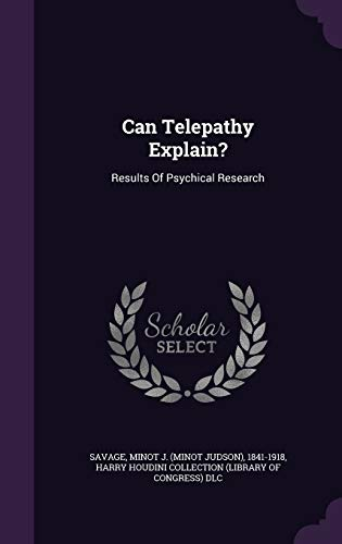 9781348149361: Can Telepathy Explain?: Results Of Psychical Research
