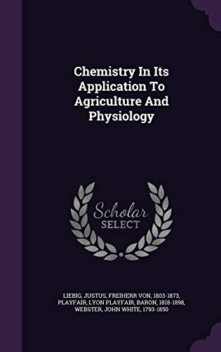 9781348154785: Chemistry In Its Application To Agriculture And Physiology