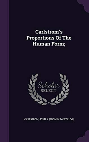 9781348154808: Carlstrom's Proportions Of The Human Form;