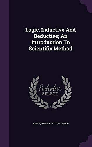 9781348159506: Logic, Inductive And Deductive; An Introduction To Scientific Method