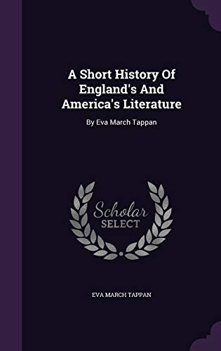 9781348164623: A Short History Of England's And America's Literature: By Eva March Tappan
