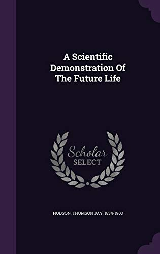 9781348173069: A Scientific Demonstration Of The Future Life
