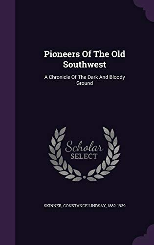 9781348176688: Pioneers Of The Old Southwest: A Chronicle Of The Dark And Bloody Ground