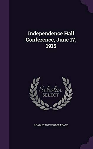 9781348186076: Independence Hall Conference, June 17, 1915