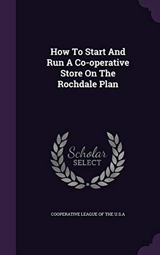 9781348193043: How To Start And Run A Co-operative Store On The Rochdale Plan