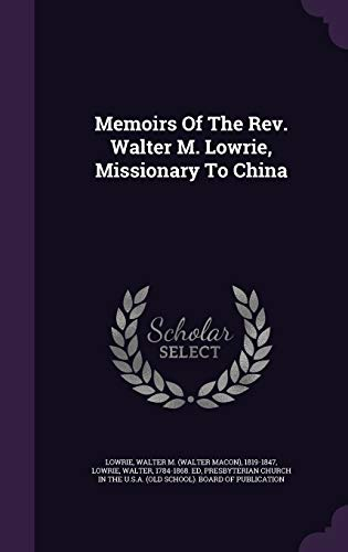 9781348212461: Memoirs Of The Rev. Walter M. Lowrie, Missionary To China