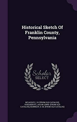 9781348217879: Historical Sketch Of Franklin County, Pennsylvania