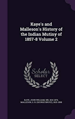 Kaye's and Malleson's History of the Indian: Palala Press