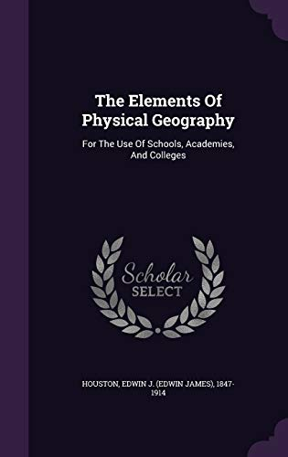 9781348234357: The Elements Of Physical Geography: For The Use Of Schools, Academies, And Colleges