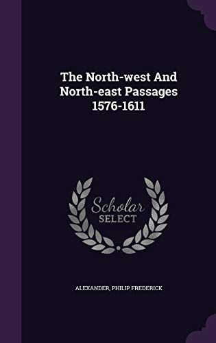 9781348235859: The North-west And North-east Passages 1576-1611