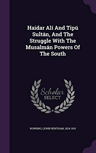 9781348239963: Haidar Alí And Tipú Sultán, And The Struggle With The Musalmán Powers Of The South