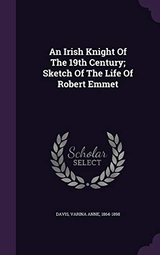 9781348242291: An Irish Knight Of The 19th Century; Sketch Of The Life Of Robert Emmet