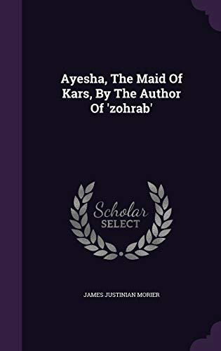 9781348259510: Ayesha, The Maid Of Kars, By The Author Of 'zohrab'