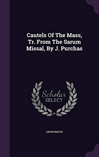9781348260165: Cautels Of The Mass, Tr. From The Sarum Missal, By J. Purchas