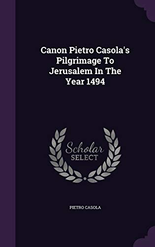 9781348267027: Canon Pietro Casola's Pilgrimage To Jerusalem In The Year 1494