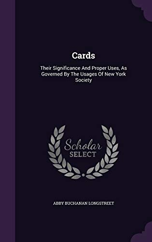 9781348274438: Cards: Their Significance And Proper Uses, As Governed By The Usages Of New York Society