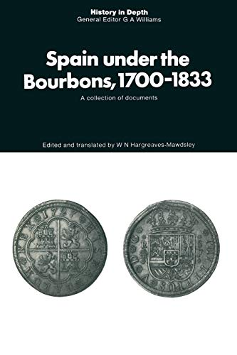 9781349008001: Spain under the Bourbons, 1700-1833: A collection of documents (History in Depth)