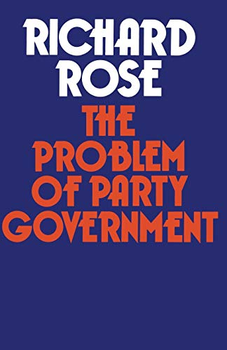9781349018567: The Problem of Party Government